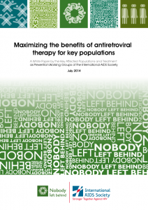 Maximizing the Benefits of Antiretroviral Therapy for Key Populations